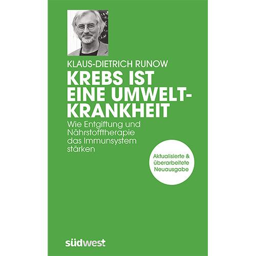 Krebs ist eine Umweltkrankheit – Klaus-Dietrich Runow