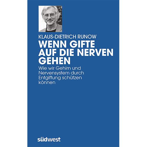 Wenn Gifte auf die Nerven gehen – Klaus-Dietrich Runow